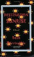 Destination Sunrise 0972659102 Book Cover