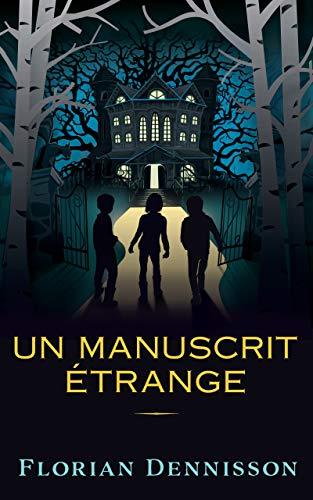 Un manuscrit étrange (Histoires étranges t. 3) (French Edition)