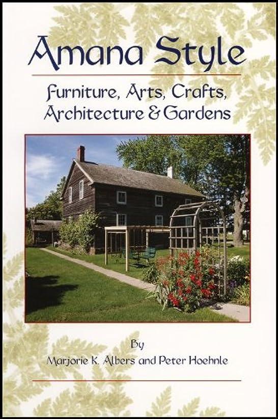 理想的武器魅惑するAmana Style: Furniture, Arts, Crafts, Architecture & Gardens (English Edition)