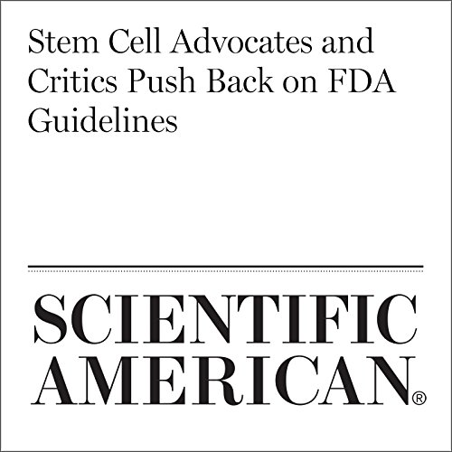 Stem Cell Advocates and Critics Push Back on FDA Guidelines cover art