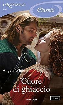 Cuore di ghiaccio (I Romanzi Classic) (Le profezie della strega scalza Vol. 5) di [Angela White]