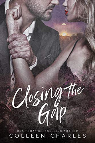 Book: Closing The Gap (Dangerous Pasts Book 1) by Colleen Charles
