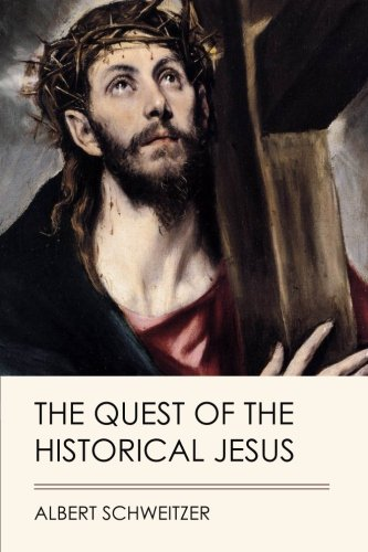 The Quest of the Historical Jesus (Jovian Press)