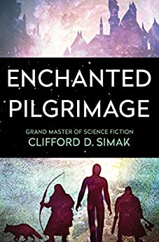 Enchanted Pilgrimage by [Clifford D. Simak]