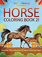 Horse Coloring Book 2! Discover This Collection Of Horse Coloring Pages
