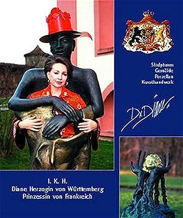 Diane Herzogin von Württemberg, Prinzessin von Frankreich: Leben und Werk: Skulpturen, Gemälde und Kunsthandwerk