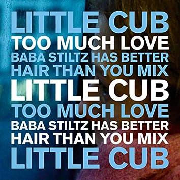 Too Much Love (Baba Stiltz Has Better Hair Than You Mix)