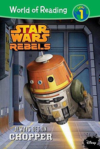 Always Bet on Chopper (Star Wars Rebels: World of Reading, Level 1)
