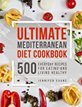 Ultimate Mediterranean Diet Cookbook: 500 Everyday Recipes for Eating and Living