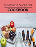 The Negative Calorie Diet Cookbook: New Recipes | Cooking Made Easy and Flexible Dieting to Work with Your Body