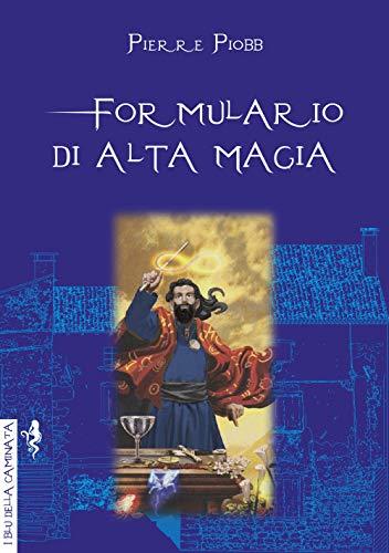 Formulario di alta magia. Tratto da antichi libri