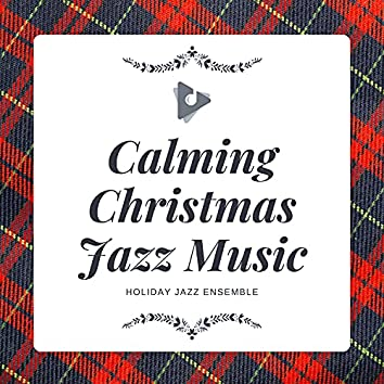 Calming Christmas Jazz Music