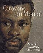 Citoyens du monde - Noirs et Orientaux de Géricault de Bruno Chenique