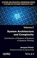 System Architecture and Complexity: Contribution of Systems of Systems to Systems Thinking