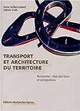 Transport et architecture du territoire - Recherche : état des lieux et persepectives