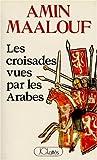 Les Croisades vues par les arabes by Amin Maalouf (1986-11-01) - Jean-Claude Latt??s - 01/11/1986