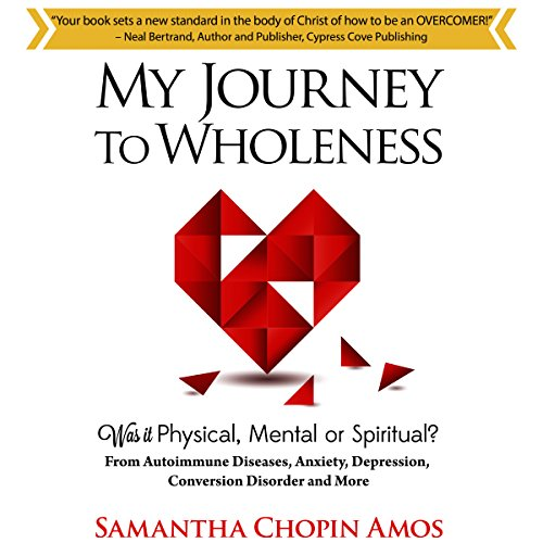 My Journey to Wholeness                   By:                                                                                                                                 Samantha Chopin Amos                               Narrated by:                                                                                                                                 Melissa Weathersby                      Length: 7 hrs and 21 mins     5 ratings     Overall 4.0
