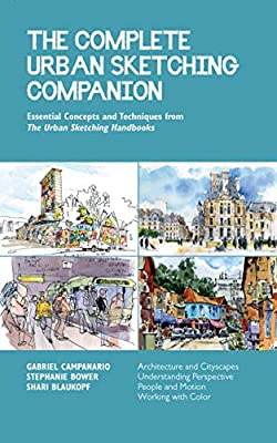 The Complete Urban Sketching Companion: Essential Concepts and Techniques from The Urban Sketching Handbooks--Architecture and Cityscapes, ... with Color (Urban Sketching Handbooks, 10) by Quarry Books