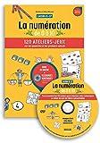 LA NUMERATION DE 0 A 10 - 120 ATELIERS JEUX