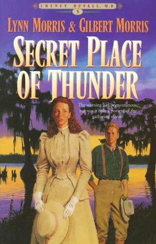 Secret Place of Thunder (Cheney Duvall, M. D., Band 5)