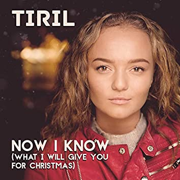 Now I Know (What I Will Give You for Christmas)