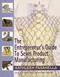 The Entrepreneur s Guide to Sewn Product Manufacturing