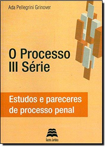 O Processo III Série - Estudos e pareceres de processo penal