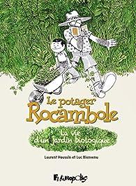 Le potager Rocambole : La vie d'un jardin biologique par Luc Bienvenu