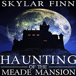 The Haunting of the Meade Mansion, Book 1 audiobook cover art