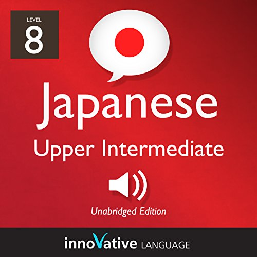 Couverture de Learn Japanese - Level 8: Upper Intermediate Japanese