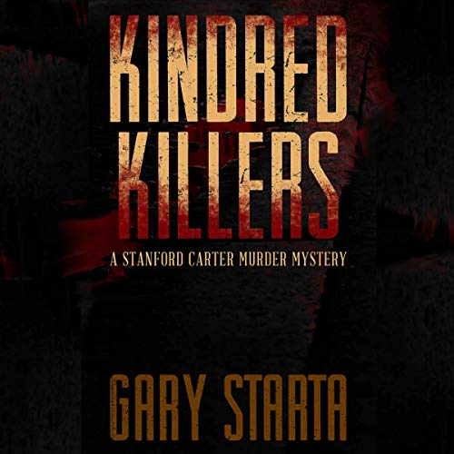 Kindred Killers: A Stanford Carter Murder Mystery audiobook cover art