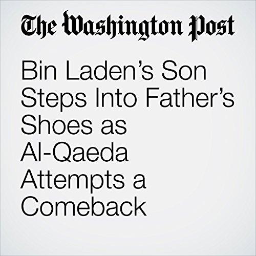 Bin Laden's Son Steps Into Father's Shoes as Al-Qaeda Attempts a Comeback audiobook cover art