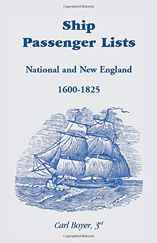 Ship Passenger Lists, National and New England: 1600-1825