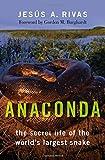 Anaconda: The Secret Life of the World's Largest Snake