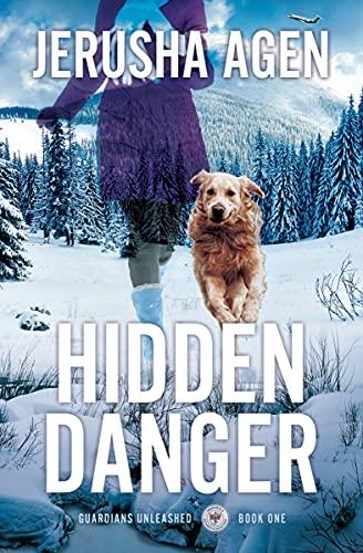 Hidden Danger: A Christian K-9 Suspense (Guardians Unleashed Book 1) (English Edition)