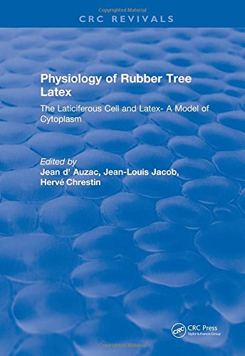 Physiology of Rubber Tree Latex: The Laticiferous Cell and Latex- A Model of Cytoplasm