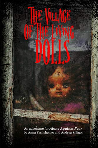 Compare Textbook Prices for The Village of the Living Dolls: An Adventure for Alone Against Fear  ISBN 9798671355185 by Pashchenko, Anna,Sfiligoi, Andrea