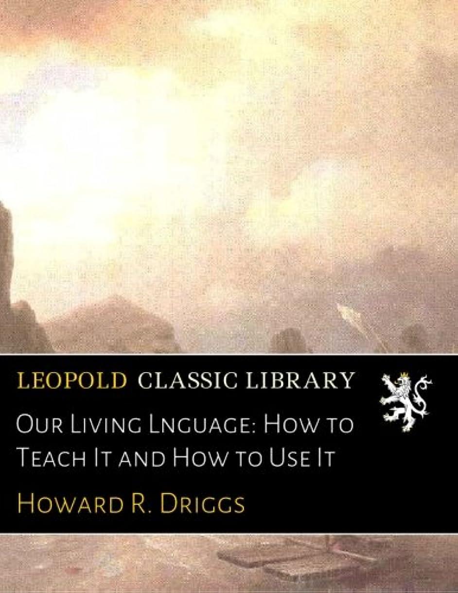 太平洋諸島日光不毛Our Living Lnguage: How to Teach It and How to Use It
