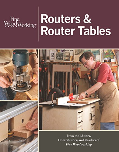 Routers & Router Tables (New Best of Fine Woodworking)