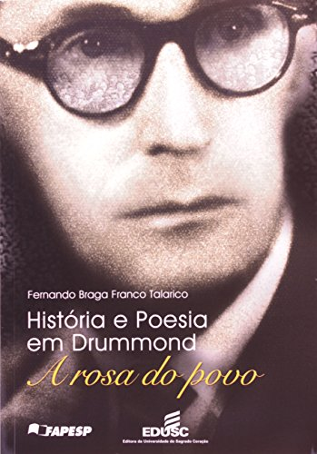 Historia E Poesia Em Drummond - A Rosa Do Povo