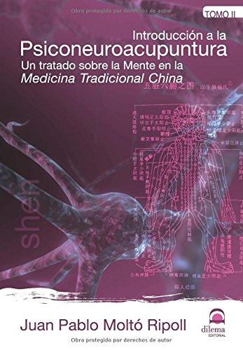 INTRODUCCIÓN A LA PSICONEUROACUPUNTURA. TOMO 2: Un tratado sobre la Mente en la Medicina Tradicional China
