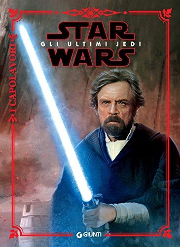 Star Wars. Gli ultimi Jedi: I Capolavori