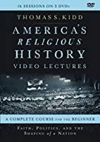 America's Religious History Video Lectures: Faith, Politics, and the Shaping of a Nation [DVD]
