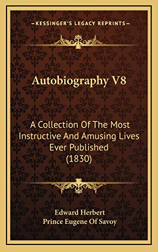 Autobiography V8: A Collection Of The Most Instructive And Amusing Lives Ever Published (1830)