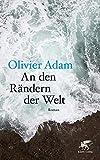 An den Rändern der Welt: Roman