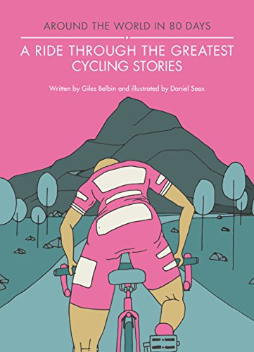 A Ride Through the Greatest Cycling Stories: (Around the World in 80 Days)