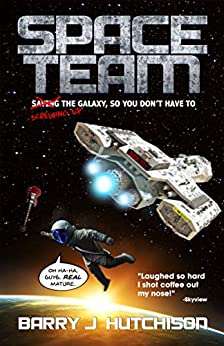 Space Team: A Funny Sci-fi Space Adventure by [Barry J. Hutchison]