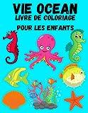 Vie Ocean Livre de Coloriage Pour les enfants: ages 3+: Livre de coloriage amusants pour les enfants 3+ , livre et de coloriage comprend L'Océan en ... dolghin , carpes koï, hippocampes,et autre