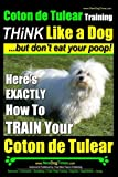 Coton de Tulear Training   THiNK Like a Dog...but don't eat your poop!: Here's EXACTLY How To TRAIN Your Coton de Tulear