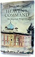 Heaven's command;: An imperial progress by James Morris (1974-07-30)